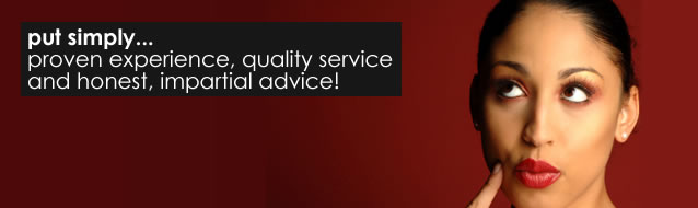 Put simply, proven experience, quality service and honest, impartial advice.