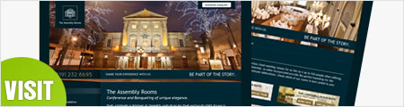 Visit our latest Website launch www.assemblyrooms.co.uk
